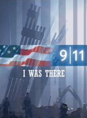 9 11 I Was There
